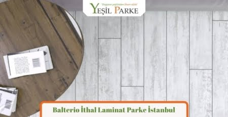 Balterio İthal Laminat Parke İstanbul